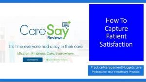 Practice Management Nuggets Podcast How To Capture Patient Satisfaction CareSay